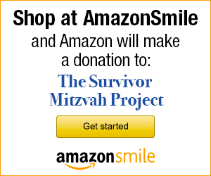 Shop at Amazon Smile and Amazon will make a donation to Survivor Mitzvah Project